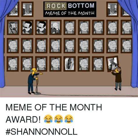 Rock Bottom Meme - rock bottom meme of the month meme of the month award