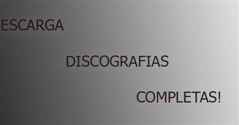 discografias completas discografias completas descarga t 250 m 250 sica