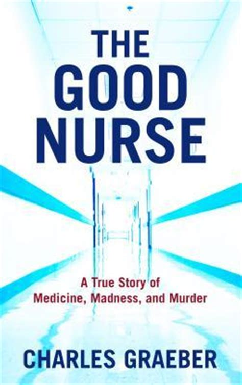 the a true story of medicine madness and murder books the charles graeber 9781410460356