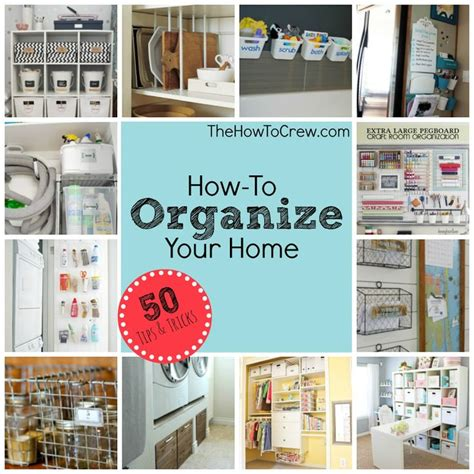 How To Organize Your Home how to organize your home from www thehowtocrew com check