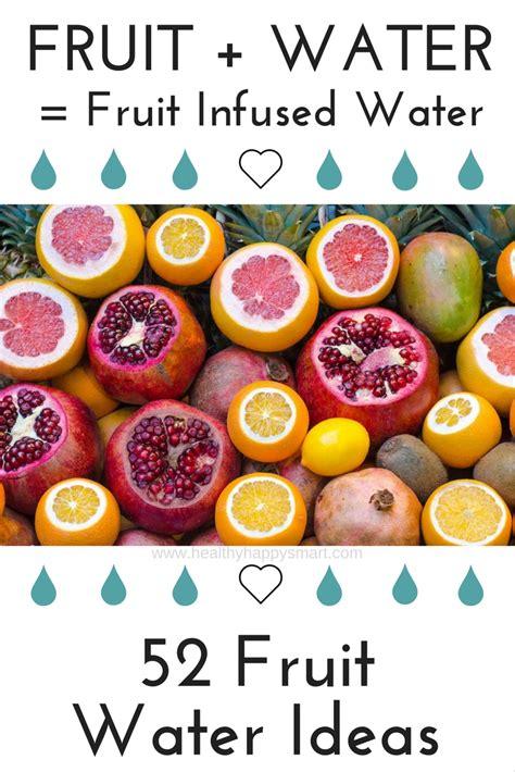 fruit water fruity infused water fruit water recipes healthy happy