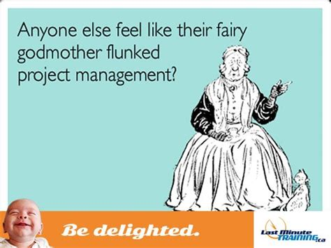 Project Management Meme - 41 best images about training funnies on pinterest funny