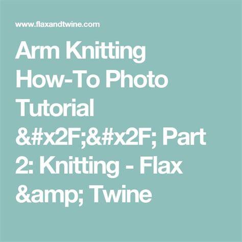 oltre 25 fantastiche idee su oltre 25 fantastiche idee su arm knitting tutorial su