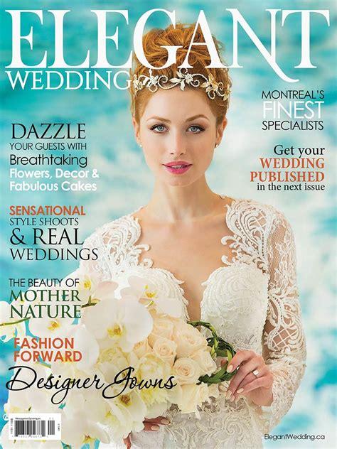 Wedding Magazin by Wedding Montreal 2017 Magazine Elegantwedding Ca