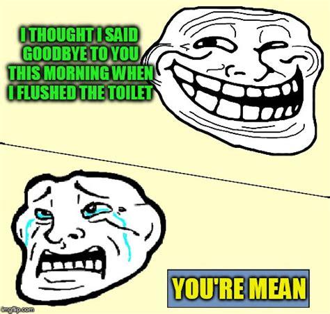 Troll Meme Maker - crying troll face imgflip