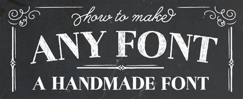 Handmade Font - how to make any font a handmade font creative market