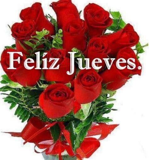 imagenes de feliz jueves con rosas rojas pictures images feliz jueves feliz d 237 a semana pinterest