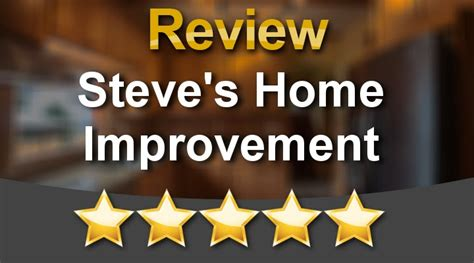 reviews steve s home improvement