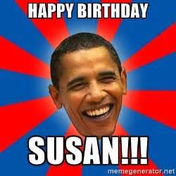 Happy Birthday Obama Meme - happy birthday susan obama meme generator