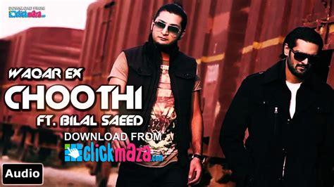 bilal saeed song 2016 choothi bilal saeed waqar ex new punjabi songs