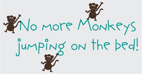 No More Monkey Jumping On The Bed by No More Monkeys Jumping On The Bed Vinyl Wall Graphic