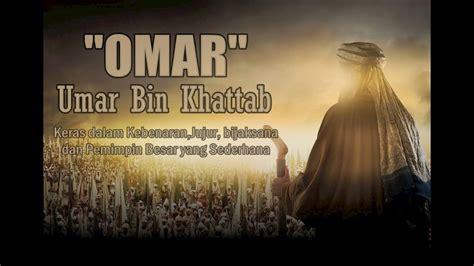ringkasan cerita film umar bin khattab kisah sejarah umar bin khattab lengkap ustadz riyadh bin