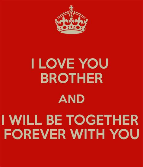 images of love you brother i love you brother and i will be together forever with you