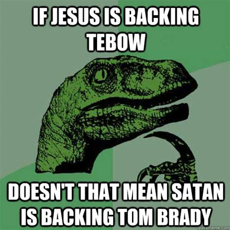 Mean Jesus Meme - if jesus is backing tebow doesn t that mean satan is