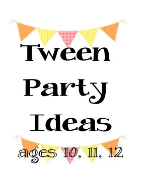 themes for tween girl birthday parties tween party ideas