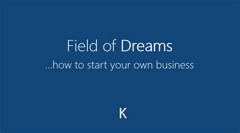 Practical Tips On How To Start by The Field Of Dreams Guide To Starting A New Business