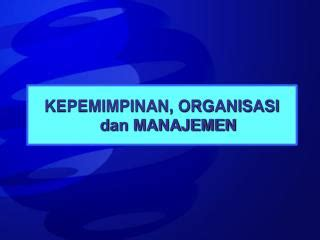 Kepemimpinan Budaya Organisasi Dan Manajemen Strategik ppt manajemen dan kepemimpinan leadership perubahan ptain powerpoint presentation id 858679