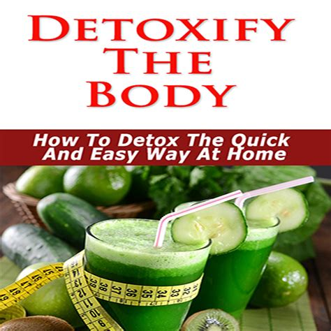 Detox The Fast Way by Detox Cleanse Detoxify The Need To Detoxify