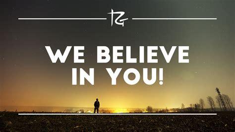 We Believe In ep 128 we believe in you
