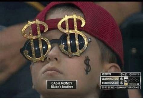 Cash Money Meme - cash money blake s brother washington 6 tennessee 5 cash