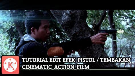 tutorial edit video di android cara edit efek tembakan pistol di android kinemaster