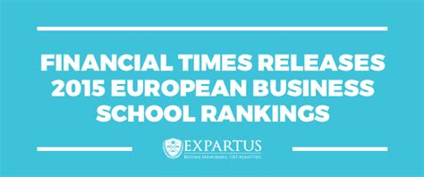 Executive Mba Ranking 2015 Europe by Financial Times 2015 European Business School Rankings
