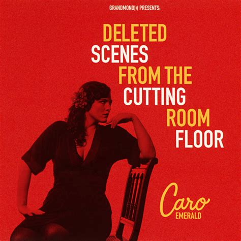deleted from the cutting room floor caro emerald deleted from the cutting room floor reviews and mp3