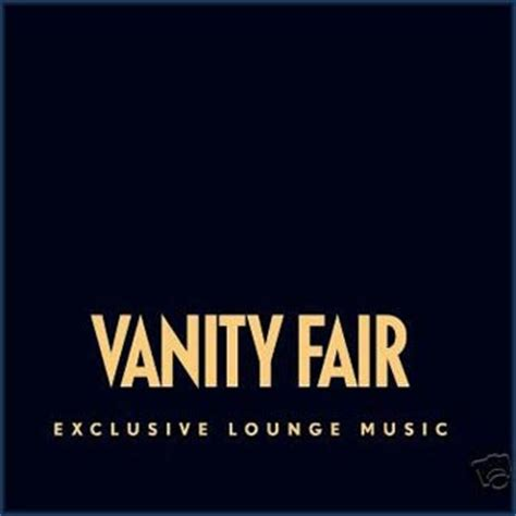 Vanity Fair Soundtrack by The I Like Vanity Affair Exclusive Lounge 2007