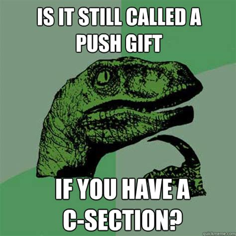 why is it called ac section is it still called a push gift if you have a c section