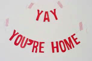 welcome home banner welcome home banner yay you re home