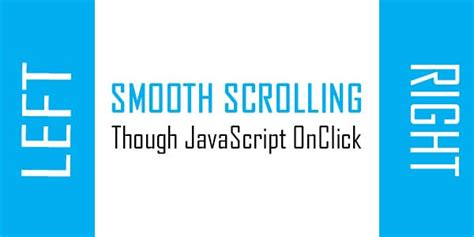 css scrollable div smooth scroll to a desired left or right div onclick via