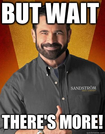 We Are Done Meme - but wait there s more billy mays to rush sigma nu quickmeme