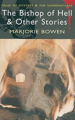 to the bishop books the bishop of hell and other stories by marjorie bowen
