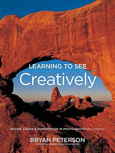 learning to see creatively 1607748274 learning to see creatively third edition de photo publisher photographers market