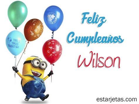 Imagenes De Feliz Cumpleaños Wilson | feliz cumplea 241 os wilson 6 im 225 genes de estarjetas com