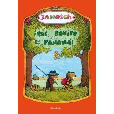 libro que bonito es panama 161 qu 201 bonito es panam 193 de janosch comprar libro