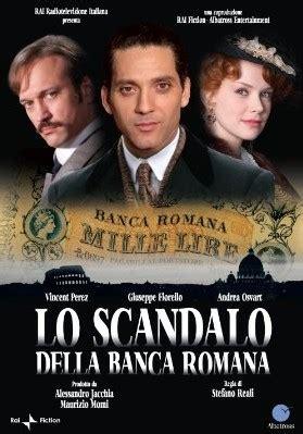 Scandalo Banca Di Roma by Lo Scandalo Della Banca Romana Miniserie Tv In 2 Parti