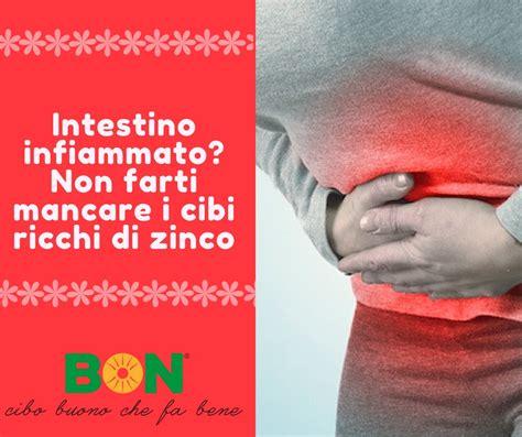 alimenti per intestino infiammato intestino infiammato non farti mancare lo zinco bon
