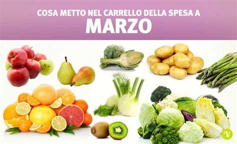 alimenti di stagione mangiare di stagione a marzo quale frutta e verdura offre