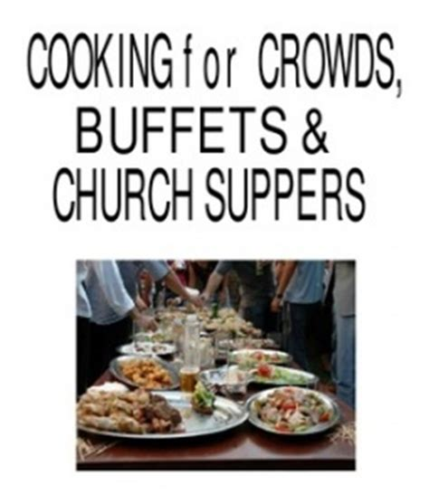 cooking for a crowd menus recipes and book by susan wyler 17 best images about feeding a crowd on pinterest
