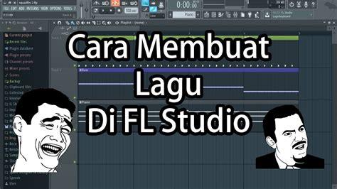 membuat video musik di instagram tutorial dasar membuat musik di fl studio 12 untuk pemula