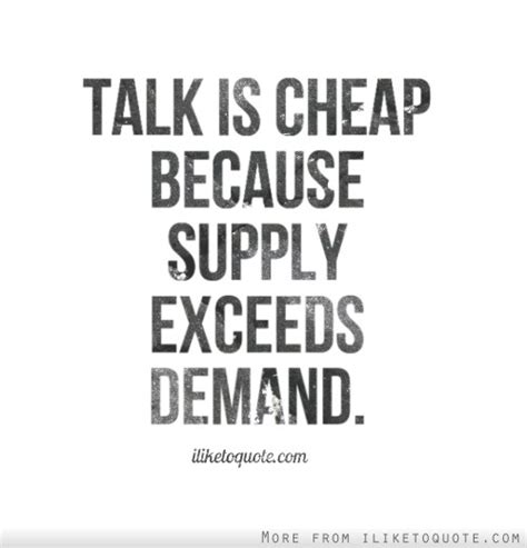 Cheap Quotes by Talk Is Cheap Quotes Quotesgram