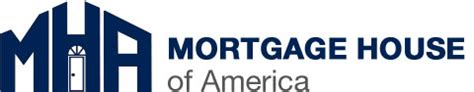 mortgage house of america mortgage house of america your mortgage broker for life