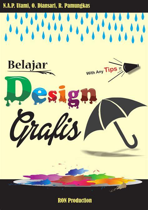 apa artinya desain grafis belajar desain grafis tips trick by desain grafis d3ti