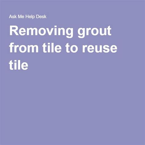 how to remove old grout from bathroom tiles 25 best ideas about removing grout from tile on pinterest