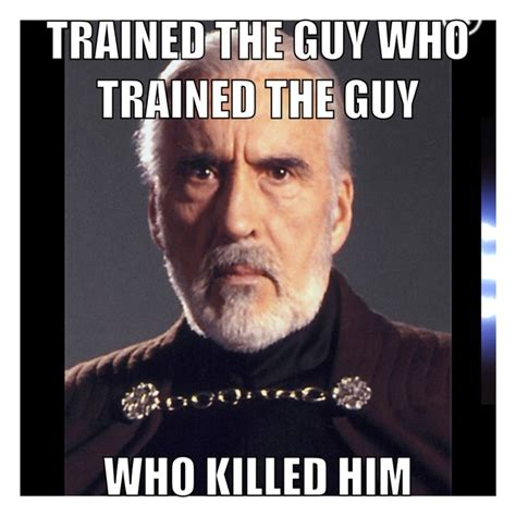 Starwars Memes - star wars meme count dooku star wars pinterest the