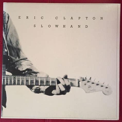Eric Clapton Slowhand Vinyl 1977 - eric clapton slowhand eric clapton slowhand eric