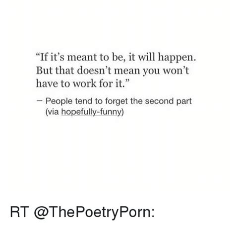 If It Happens To by If It S Meant To Be It Will Happen But That Doesn T