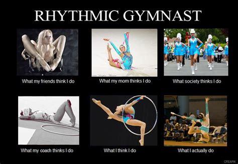 Gymnastics Meme - rhythmic gymnastics what my friends think i do google
