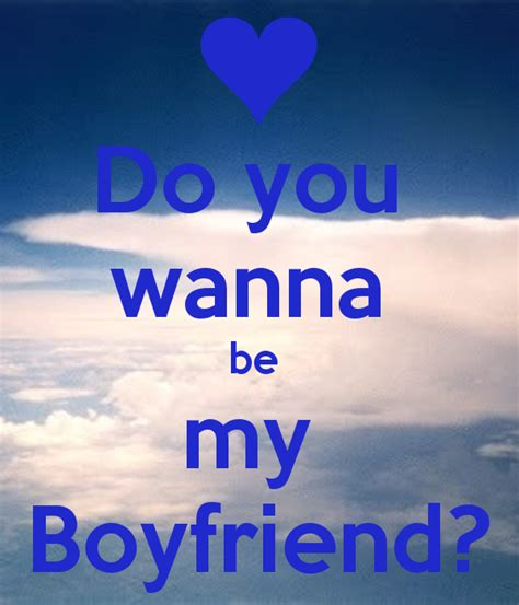 what does be my do you wanna be my boyfriend poster juan keep calm o